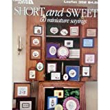 SHORT AND SWEET 60 Miniature Sayings -Counted Cross Stitch Patterns - Leaflet #352 - Leasure Arts
