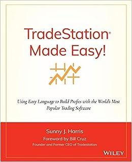 TradeStation Made Easy!: Using EasyLanguage to Build Profits