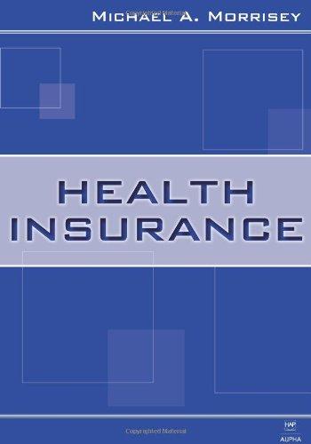 Health Insurance by Michael A. Morrisey, PhD