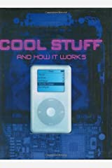 Cool Stuff and How It Works Hardcover