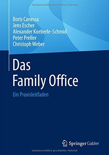 Das Family Office: Ein Praxisleitfaden Gebundenes Buch – 23. September 2016 Boris Canessa Jens Escher Alexander Koeberle-Schmid Peter Preller