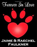 Furever in Love, Jaime Faulkner and Raechel Faulkner, 148256467X