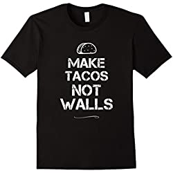 Mens Make Tacos Not Build Border Walls Anti Trump Tee Shirt XL Black