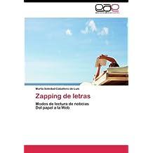 Zapping de letras: Modos de lectura de noticias Del papel a la Web (Spanish Edition)