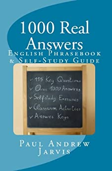 1000 Real Answers - English Phrasebook & Self-Study Guide by [Jarvis, Paul Andrew]