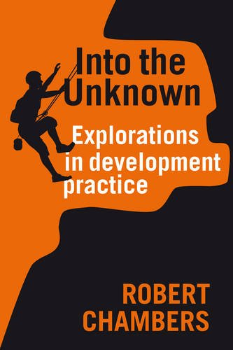 Into the Unknown: Explorations in Development Practice