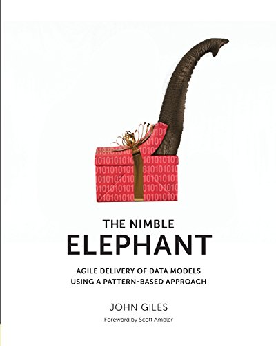 The Nimble Elephant  Agile Delivery Of Data Models Using A Pattern Based Approach
