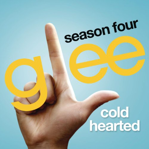 Cold Hearted (Glee Cast Version)
