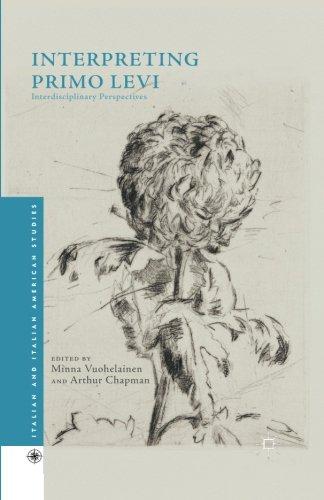 Interpreting Primo Levi: Interdisciplinary Perspectives (Italian and Italian American Studies)