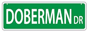 Plastic Street Signs: DOBERMAN DRIVE (PINSCHER) | Dogs, Gifts