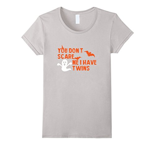 Twin Girl Halloween Costumes (Womens You Don't Scare Me I Have Twins The Cool Halloween T-shirts Small Silver)