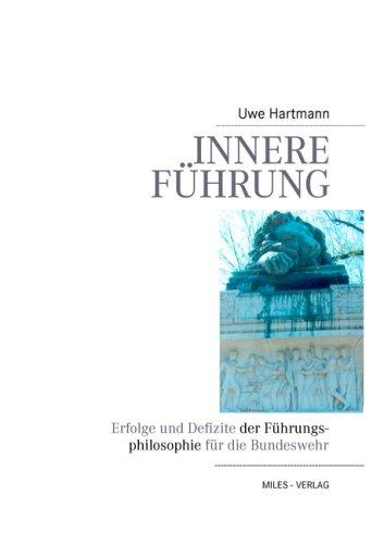 Innere Führung: Erfolge und Defizite der Führungsphilosophie für die Bundeswehr