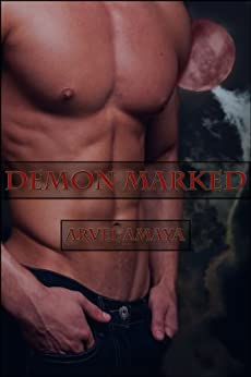 Demon Marked by [Amaya, Arvel]