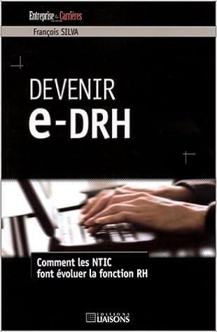 Télécharger en ligne Devenir e-DRH : Comment les NTIC font évoluer la fonction RH pdf