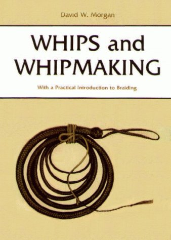 whips-and-whipmaking-with-a-practical-introduction-to-braiding