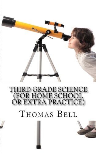 Third Grade Science (For Home School or Extra Practice) (Thomas Bell)