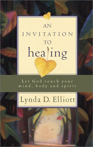 An Invitation to Healing: Let God Touch Your Mind, Body and Spirit pdf epub