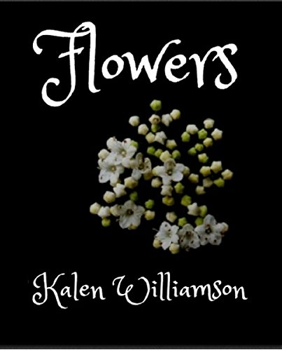 Flowers by [Williamson, Kalen]
