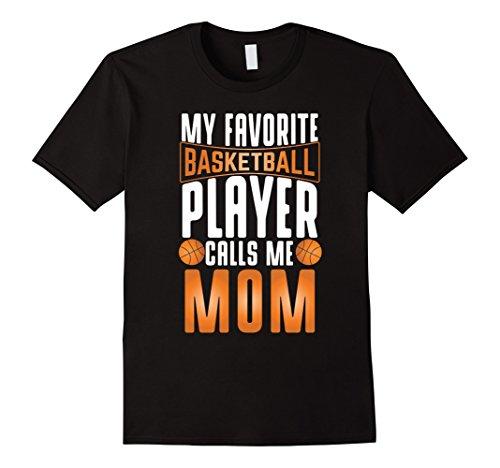 Mens My Favorite Basketball Player Calls Me Mom Basketball Shirt 3XL (Male Basketball Player Charm)