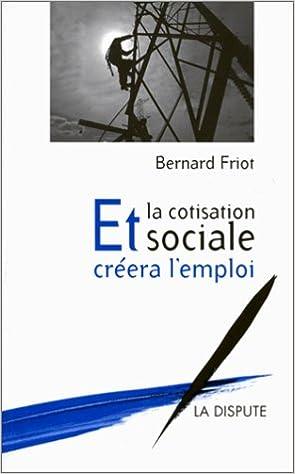 En ligne téléchargement gratuit Et la cotisation sociale créera l'emploi epub pdf