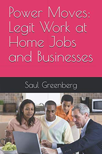 Power Moves: Legit Work at Home Jobs and Businesses