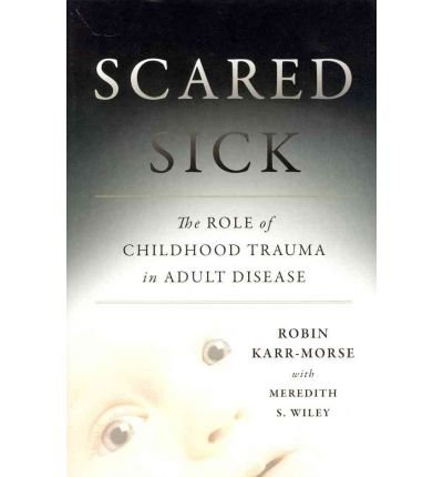 Scared Sick: How Childhood Fear Endangers Our Health as Adults (Hardback) - Common pdf