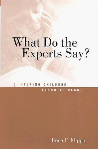 What Do the Experts Say?: Helping Children Learn to Read by Rona F Flippo (1999-03-11)
