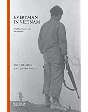 Everyman in Vietnam: A Soldier's Journey into the Quagmire