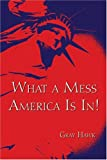 What a Mess America Is In!, John Shearer, 1413756166