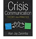 Crisis Communication: Theory and Practice By Alan Jay Zaremba