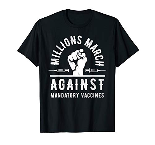 Millions March Against Mandatory Vaccination Shirt T-shirt T-Shirt