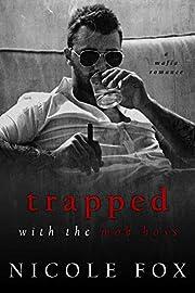Trapped with the Mob Boss (Petrov Bratva): A Dark Mafia Romance (Russian Crime Brotherhood Book 1)