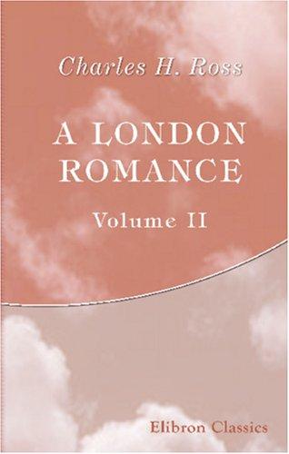 Read Online A London Romance: Volume 2 pdf epub