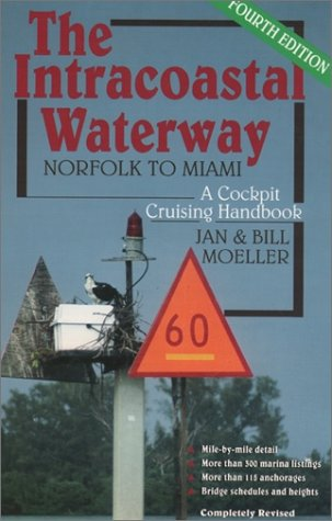 The Intracoastal Waterway: Norfolk to Miami, A Cockpit Cruising