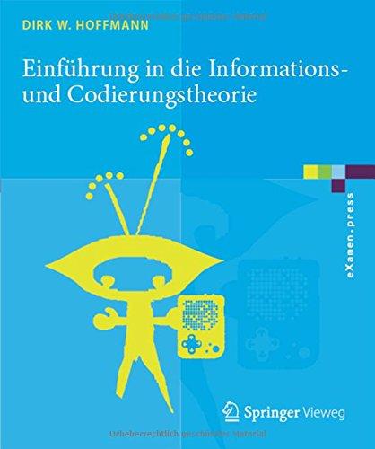 Download Einführung in die Informations- und Codierungstheorie (eXamen.press) (German Edition) PDF