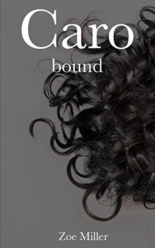 Caro: Bound (New Adult MM, MF Bondage D/S)