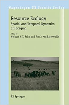 Book Resource Ecology: Spatial and Temporal Dynamics of Foraging (Wageningen UR Frontis Series)