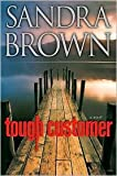 sandra brown tough customer - Tough Customer 1st (first) edition Text Only