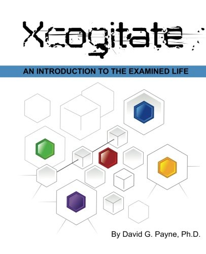 Xcogitate: An introduction to the examined life.