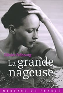 La grande nageuse : roman, Frébourg, Olivier
