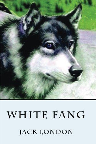 White Fang (The Call Of The Wild And White Fang)
