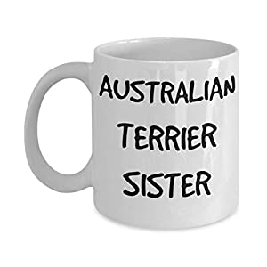 Australian Terrier Sister Mug - White 11oz 15oz Ceramic Tea Coffee Cup - Perfect For Travel And Gifts 22