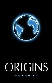 Origins (English Edition) por [Wallace, Andy]