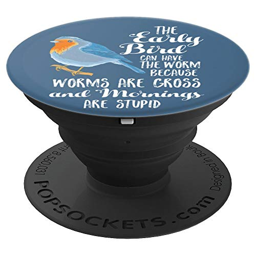 Early Bird Worm Gross Stupid Morning Grumpy Late Riser Gift - PopSockets Grip and Stand for Phones and Tablets