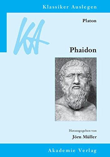 Platon: Phaidon (Klassiker Auslegen, Band 44)