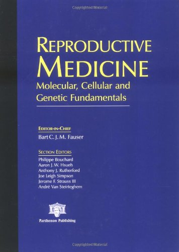 Reproductive Medicine: Molecular, Cellular and Genetic Fundamentals