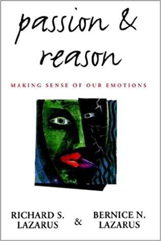 Book Passion and Reason: Making Sense of Our Emotions