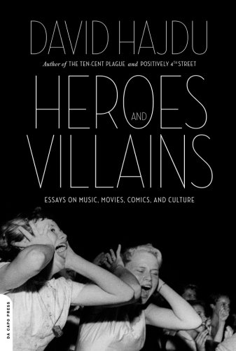 Read Online Heroes and Villains: Essays on Music, Movies, Comics, and Culture ebook