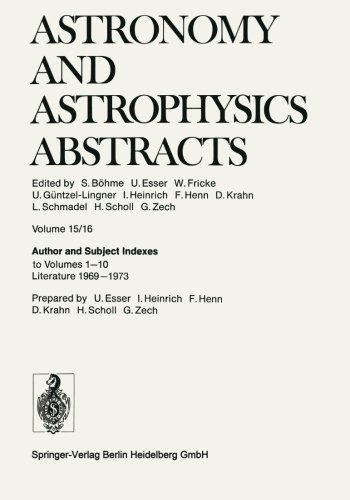 Author and Subject Indexes to Volumes 1–10 Literature 1969–1973 (Astronomy and Astrophysics Abstracts)