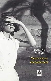 Mourir est un enchantement, Chami, Yasmine